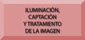 ciclo iluminaciOn captaciOn y tratamiento de imAgenes